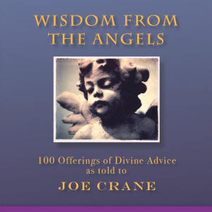 Joe Crane Wisdom from the Angels